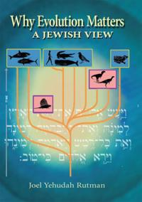 Why Evolution Matters: A Jewish View