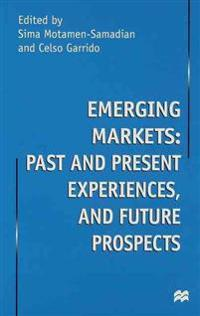 Emerging Markets, Past and Present Experiences, and Future Prospects