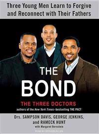 Bond: Three Young Men Learn to Forgive and Reconnect with Their Fathers