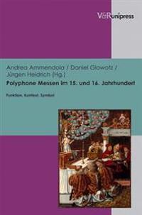 Polyphone Messen Im 15. Und 16. Jahrhundert