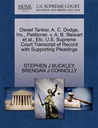 Diesel Tanker, A. C. Dodge, Inc., Petitioner, V. A. B. Stewart et al., Etc. U.S. Supreme Court Transcript of Record with Supporting Pleadings