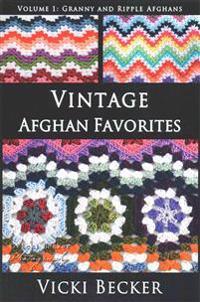 Vintage Afghan Favorites: Granny and Ripple Afghans
