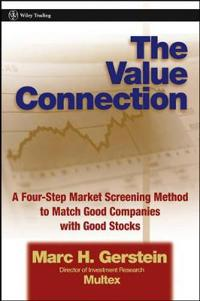 The Value Connection: A Four-Step Market Screening Method to Match Good Companies with Good Stocks