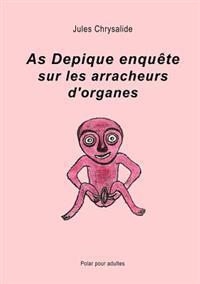 As Depique Enqu Te Sur Les Arracheurs D'Organes