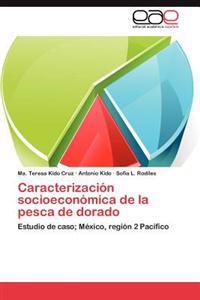 Caracterizacion Socioeconomica de La Pesca de Dorado