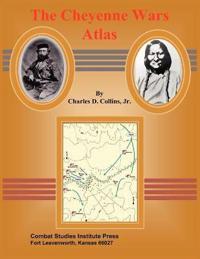 The Cheyenne Wars Atlas