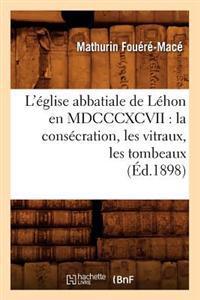 L'�glise Abbatiale de L�hon En MDCCCXCVII
