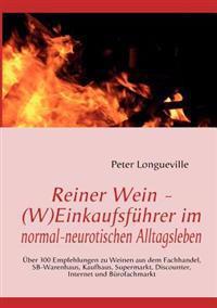 Reiner Wein - (W)Einkaufsf Hrer Im Normal-Neurotischen Alltagsleben
