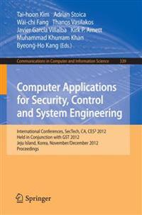 Computer Applications for Security, Control and System Engineering