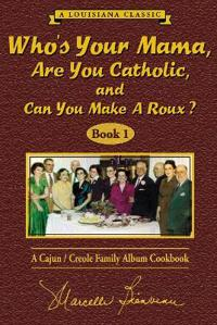 Who's Your Mama, Are You Catholic, and Can You Make a Roux?