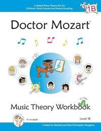 Doctor Mozart Music Theory Workbook Level 1b