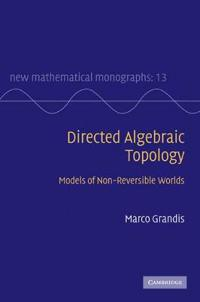 Directed Algebraic Topology