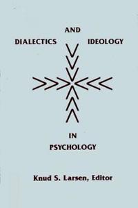 Dialectics and Ideology in Psychology