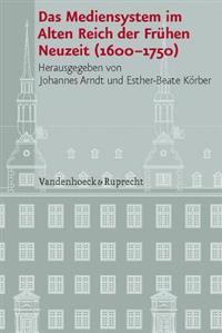 Das Mediensystem Im Alten Reich Der Fruhen Neuzeit 1600-1750