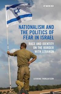 Nationalism and the Politics of Fear in Israel