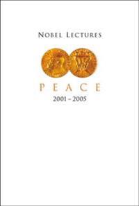Nobel Lectures Peace 2001-2005