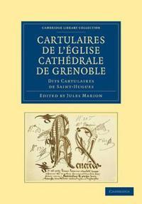 Cartulaires De L'anglise Cathedrale De Grenoble Dits Cartulaires De Saint-hugues