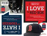 I Love the Red Sox/I Hate the Yankees: Personal Stories about the World's Greatest Team, Fans, and Traditions/Personal Stories about the Absolute Wors