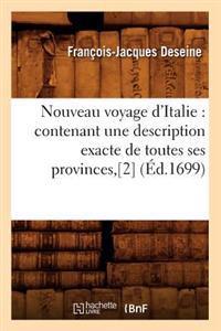 Nouveau Voyage d'Italie: Contenant Une Description Exacte de Toutes Ses Provinces, [2] (�d.1699)
