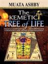 The Kemetic Tree of Life Ancient Egyptian Metaphysics and Cosmology for Higher Consciousness