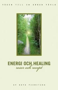 Energi och healing : resor och recept
