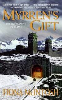 Myrren's Gift: The Quickening Book One