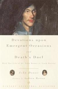 Devotions upon Emergent Occasions / Death's Duel