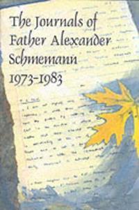 The Journals of Father Alexander Schmemann, 1973-1983
