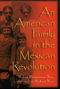 An American Family in the Mexican Revolution