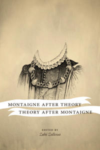 Montaigne After Theory / Theory After Montaigne