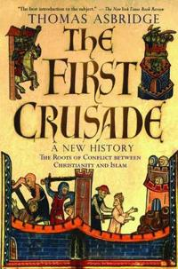 The First Crusade - A New History