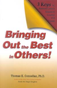 Bringing Out the Best in Others!: 3 Keys for Business Leaders, Educators, Coaches and Parents [With Leader's Guide]