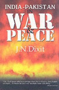 India Pakistan in War and Peace