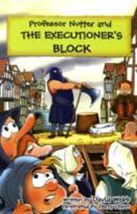 Professor Nutter and the Executioner's Block