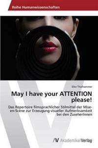 May I Have Your Attention Please!