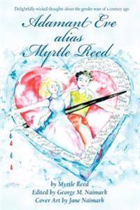 Adamant Eve Alias Myrtle Reed
