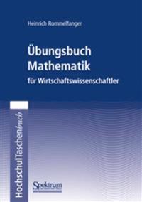 Ubungsbuch Mathematik Fur Wirtschaftswissenschaftler