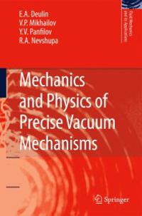 Mechanics and Physics of Precise Vacuum Mechanisms