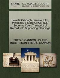 Fayetta Gilbough Gannon, Etc., Petitioner, V. Mobil Oil Co. U.S. Supreme Court Transcript of Record with Supporting Pleadings
