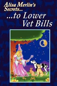 Alisa Merlin's Secrets to Lower Vet Bill