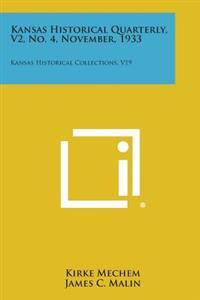 Kansas Historical Quarterly, V2, No. 4, November, 1933: Kansas Historical Collections, V19