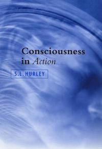 Consciousness in Action