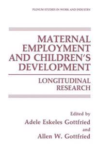 Maternal Employment and Children's Development