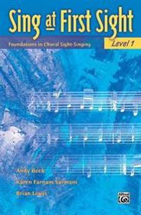 Sing at First Sight, Bk 1: Foundations in Choral Sight-Singing