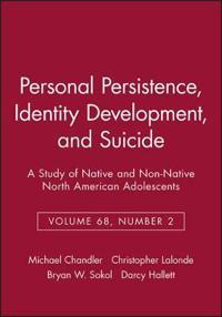 Personal Persistence, Identity Development, and Suicide: A Study of Native and Non-Native North American Adolescents