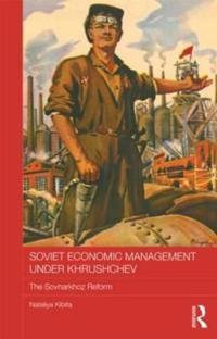 Soviet Economic Management Under Khrushchev