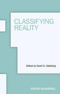 Classifying Reality. Edited by David S. Oderberg