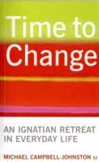 Time to change - an ignatian retreat in everyday life