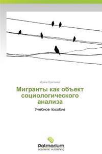 """Migranty Kak OB""""Ekt Sotsiologicheskogo Analiza"""