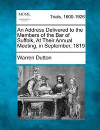 An Address Delivered to the Members of the Bar of Suffolk